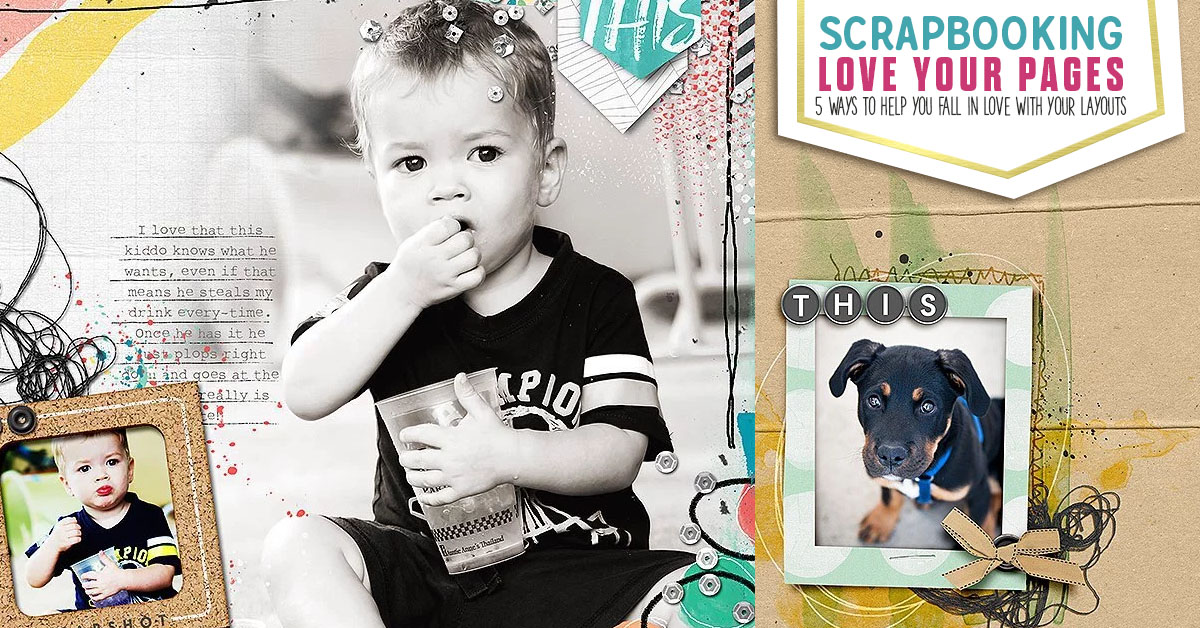 Scrapbooking tips 5 ways to love your pages