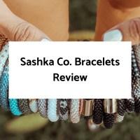 Sashka Co. Bracelets Review