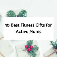 10 Best Fitness Gifts for Active Moms