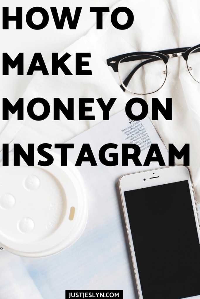 How to Make Money on Instagram - 5 Simple Methods | justjeslyn.com