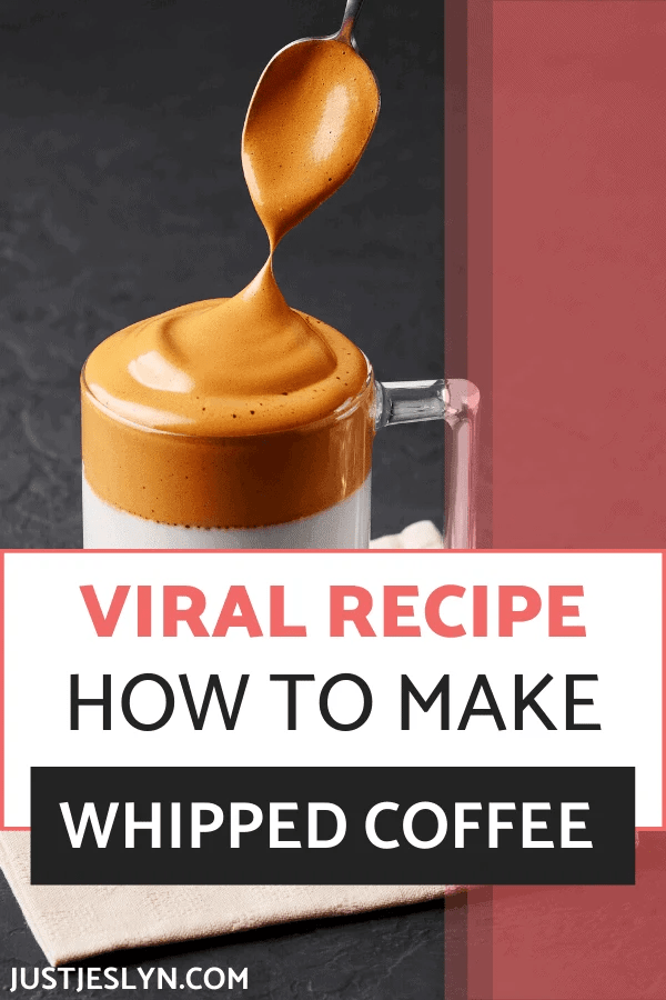 How to Make Whipped Coffee – The Viral Recipe You Have to Try | justjeslyn.com