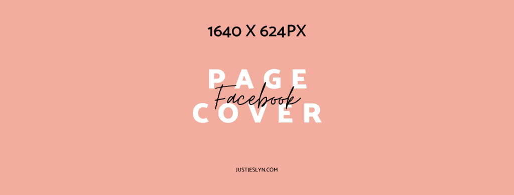 Facebook Cover Photo Size & More: Your Ultimate Sizing Guide | Facebook Page Cover Size | Just Jes Lyn