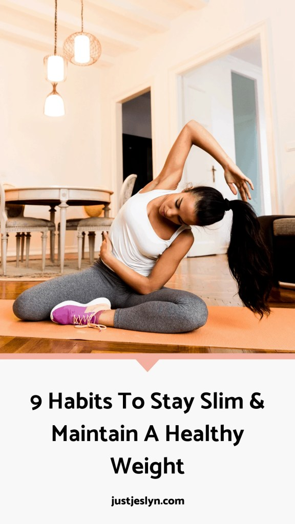 9 Habits To Stay Slim & Maintain A Healthy Weight | Just Jes Lyn