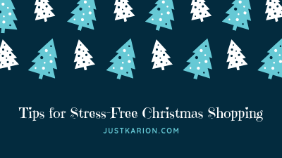 Blogmas 2018 Day 4 - Tips for Stress-Free Christmas Shopping