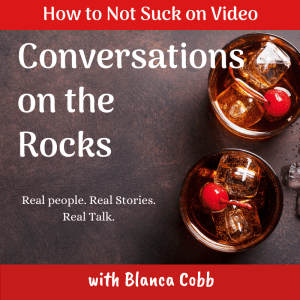 How to Not Suck at Video with Blanca Cobb