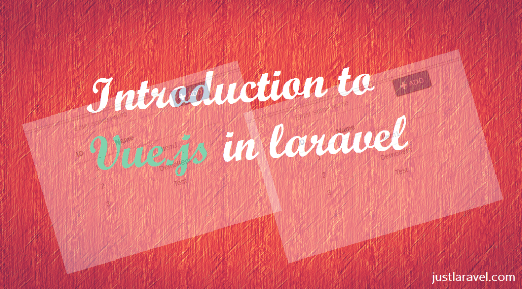 Introduction to vue.js in Laravel