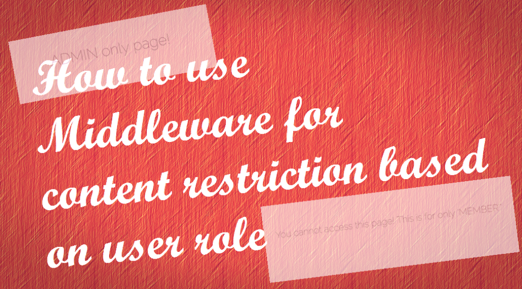 How to use Middleware for content restriction based on user role