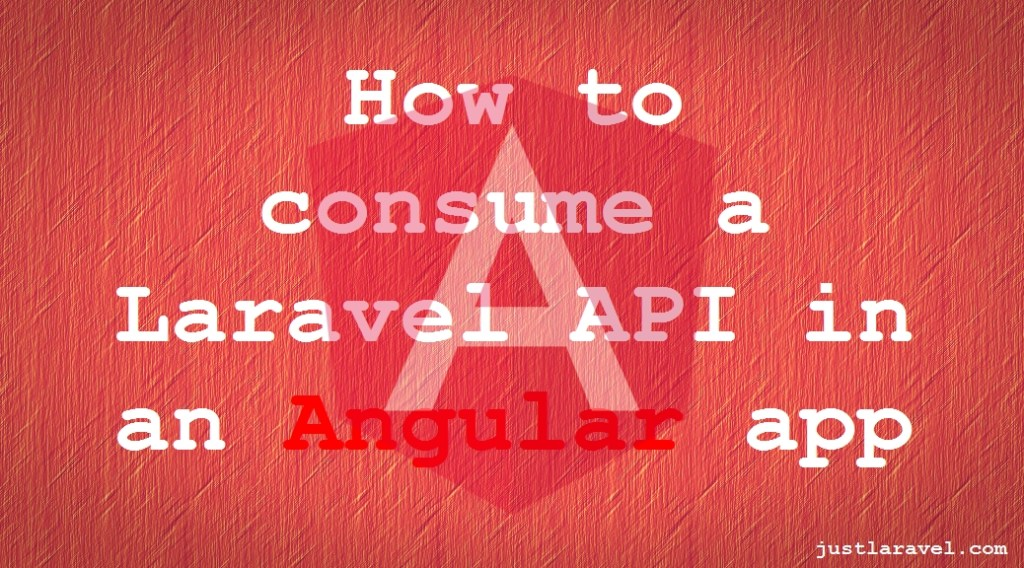 Angular Consumer App – Laravel API with Passport