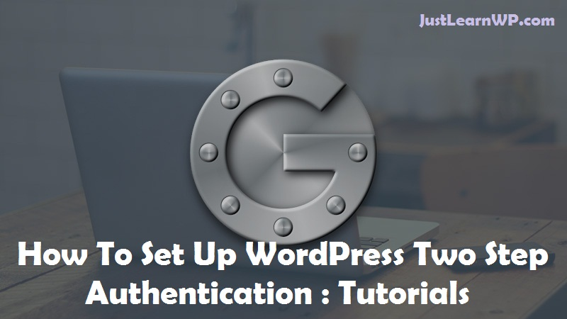 How To Set Up WordPress Two Step Authentication : Tutorials