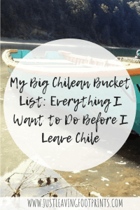 My Big Chilean Bucket List: Everything I Want to Do Before I Leave Chile
