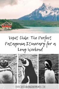 Visit Chile: The Perfect Patagonia Itinerary for a Long Weekend
