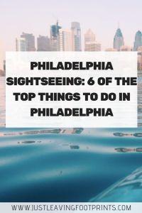 Philadelphia Sightseeing: 6 of the Top Things to Do in Philadelphia