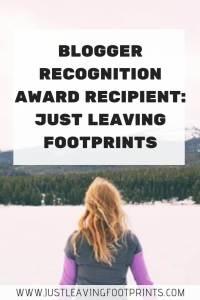 Blogger Recognition Award Recipient: Just Leaving Footprints