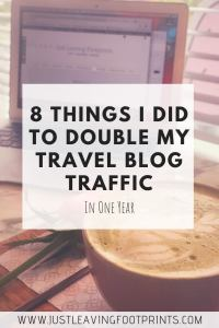 Grow Blog Traffic | Eight Things I Did to Double My Travel Blog Traffic in One Year