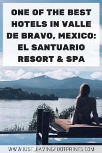 One of the Best Hotels in Valle de Bravo: El Santuario Resort and Spa