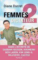 Femmes de Dictateur, Tome 2 - Diane Ducret