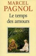 Le temps des amours - Marcel Pagnol
