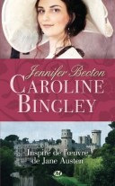 Caroline Bingley - Jennifer Becton