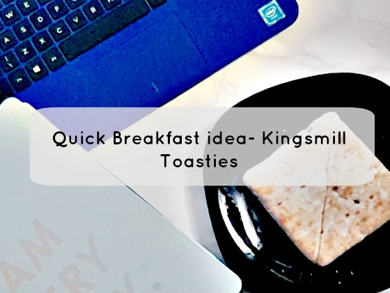 Quick breakfast idea – Kingsmill Toasties