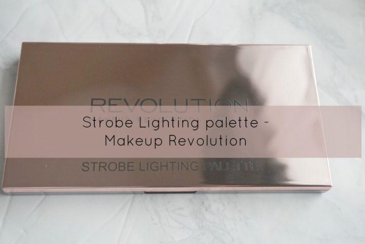 New Strobe lighting palette – Makeup revolution