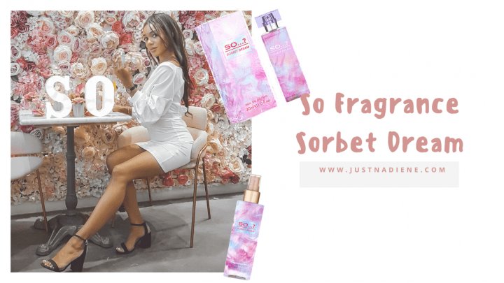 Sorbet Dream | Check out the latest SoFragrance release