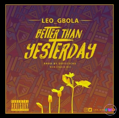 Leogbola – Better Than Yesterday