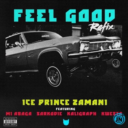Ice Prince - Feel Good (Remix) ft. Kwesta, M.I, Sarkodie, Khaligraph Jones