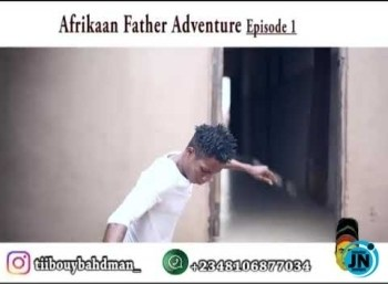 COMEDY VIDEO: Playclown Comedy - Afrikaan father Adventure Ep 1