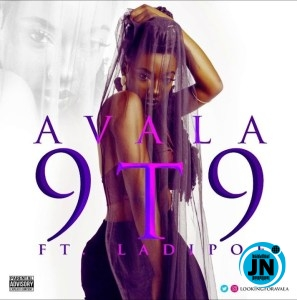 Avala – 9T9 Ft. LadiPoe