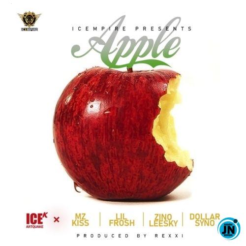 ICE K (ArtQuake) – Apple ft. Mz Kiss, Lil Frosh, Zinoleesky & Dollarsyno