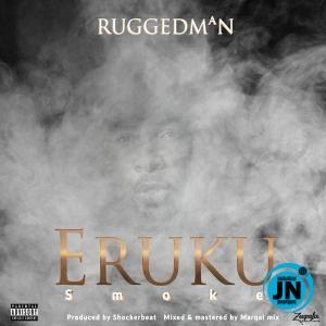 RuggedMan – Eruku (Smoke)