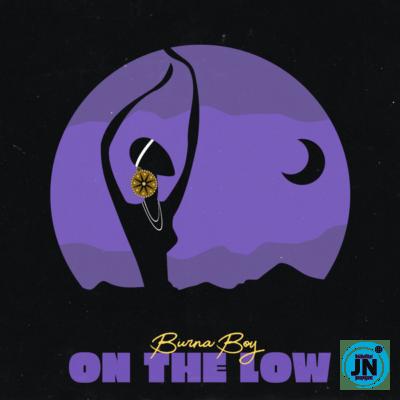 Burna Boy – On The Low