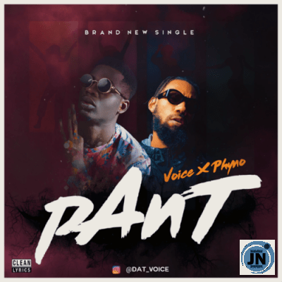 Voice – Pant ft. Phyno