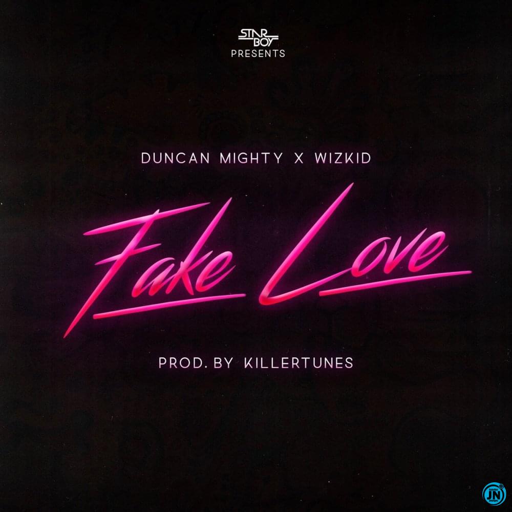 Starboy - Fake Love ft. Duncan Mighty & Wizkid