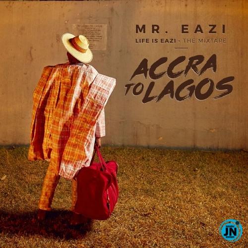 Life is Eazi (Accra to Lagos Mixtape)