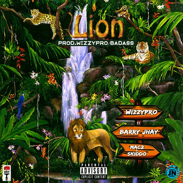 WizzyPro – Lion ft. Barry Jhay, Mac 2, Skido