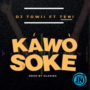 DJ Towii – Kawosoke ft Teni