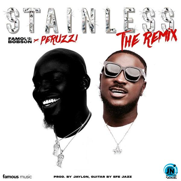 Famous Bobson – Stainless (Remix) ft. Peruzzi