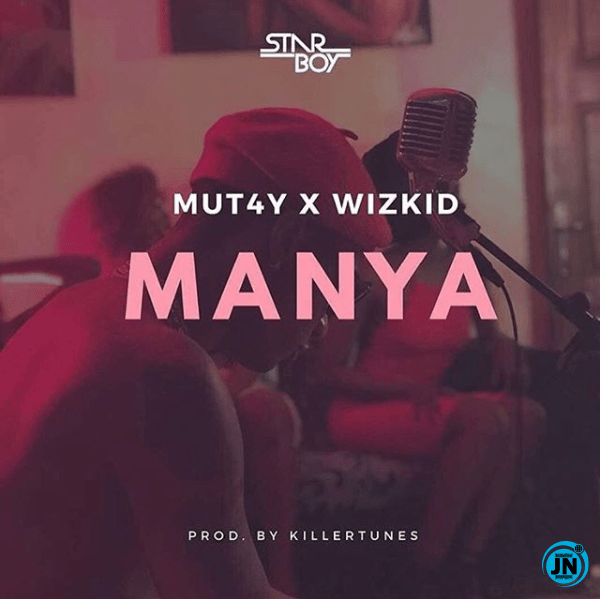 Mut4y ft. Wizkid – Manya