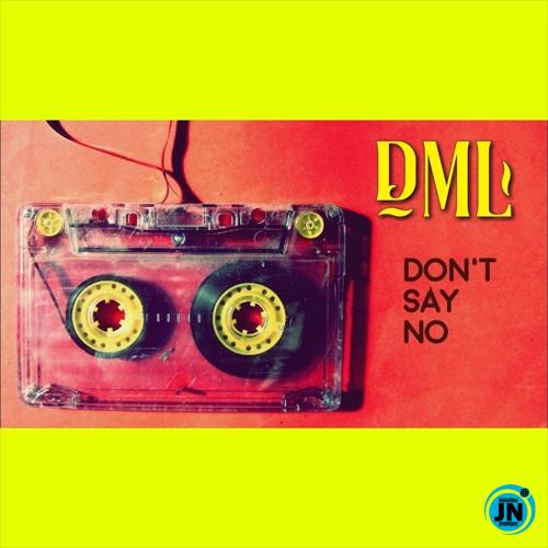 Fireboy DML -  Don't Say No