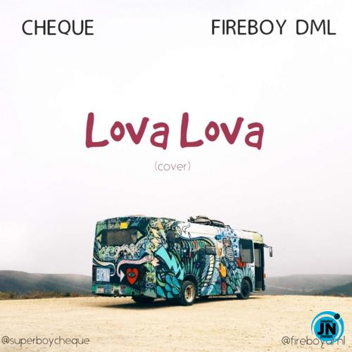 Cheque & Fireboy DML - Lova Lova (cover)
