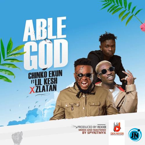 Chinko Ekun - Able God ft. Lil Kesh & Zlatan