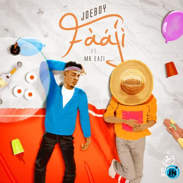 Joeboy – Fààjí ft. Mr Eazi