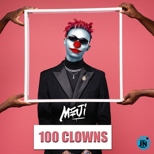 Meji - 100 Clowns (BlaqBonez Diss)