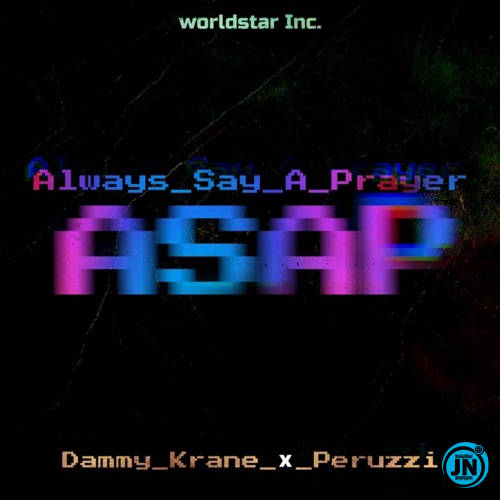 Dammy Krane - Always Say a Prayer (Asap) ft. Peruzzi