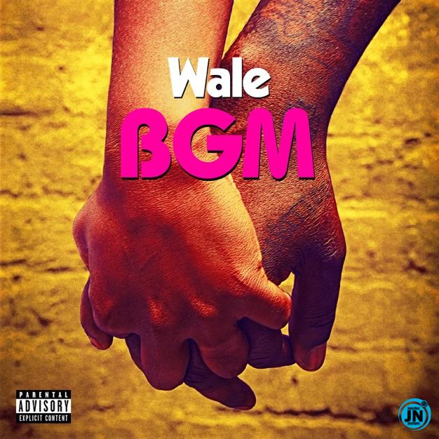 Wale – BGM