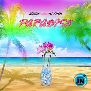 Nizreen – Paradise ft. Ice Prince