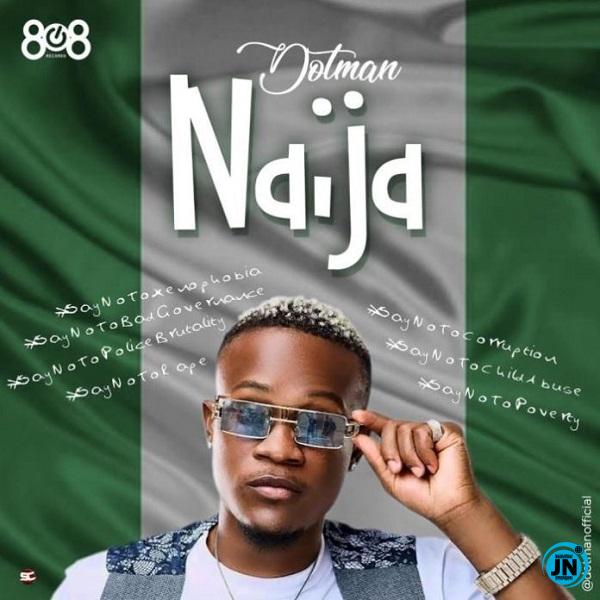 Dotman - Naija (SayNoToXenophobia)