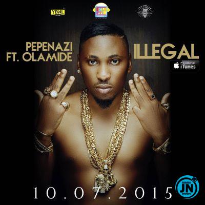 Pepenazi - Illegal ft. Olamide