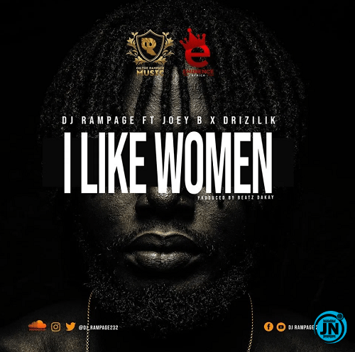 DJ Rampage - I Like Women ft. Joey B & Drizilik